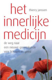Het innerlijke medicijn Een Geneeskunde Voor Lichaam Én Geest , Thierry Janssen