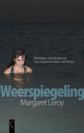 Weerspiegeling Bedreigen Schaduwen Uit Een Vorig Leven Haar Dochtertje? , Margaret Leroy