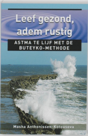 Leef gezond, adem rustig astma te lijf met de Buteyko-methode , Masha Anthonissen-Kotousova  Serie: Ankertjes
