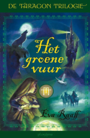 De Taragon trilogie 1 - Het groene vuur , Eva Raaff