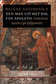 Een man uit het dal van spoleto Franciscus tussen zijn tijdgenoten , H. Nolthenius