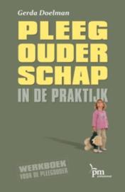 Pleegouderschap in de praktijk werkboek voor de pleegouder , Gerda Doelman Serie: PM-reeks