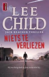 Jack Reacher 12 - Niets te verliezen Jack Reacher deel 12 (ook los te lezen) , Lee Child  Serie: Jack Reacher