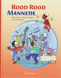 Rood rood mannetje kleurrijke, nieuwe liedjes voor kinderen , Jeroen Schipper