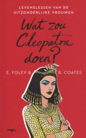 Wat zou Cleopatra doen? , Elizabeth Foley