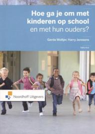 Hoe ga je om met kinderen op school en met hun ouders ? , Gerda Woltjer