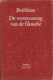 VERTROOSTING VAN DE FILOSOFIE , Anicius Manlius Severinus Boethius Serie: Ambo-Olympus
