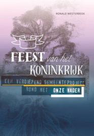 Feest van het Koninkrijk een verdiepend gemeenteproject rond het Onze Vader , Ronald Westerbeek