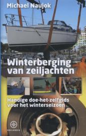 Winterberging van zeiljachten praktische doe-het-zelfgids voor het winterseizoen , Michael Naujok