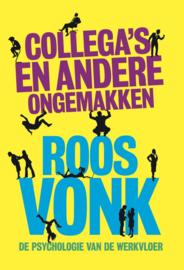 Collega's en andere ongemakken de psychologie van de werkvloer , Roos Vonk