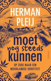 Moet nog steeds kunnen op zoek naar een Nederlandse identiteit , Herman Pleij