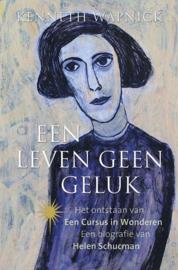 Een leven geen geluk het ontstaan van een cursus in wonderen; een biografie van Helen Schucman ,  Kenneth Wapnick