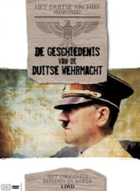 Het Duitse Archief Presenteert: Geschiedenis Van De Duitse Wehrmacht