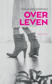 Over leven , Tanja Helderman