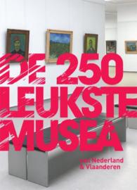 De 250 leukste musea van Nederland en Vlaanderen , J. van Amsterdam