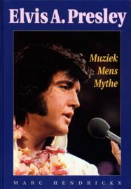ELVIS PRESLEY muziek mens mythe , Marc Hendrickx