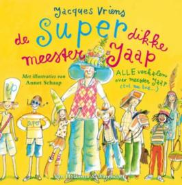 Meester Jaap - De super dikke meester Jaap alle verhalen over meester Jaap (tot nu toe) , Jacques Vriens