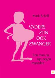 Vaders zijn ook zwanger een man en zijn negen maanden , Mark Schell