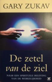 De Zetel Van De Ziel naar een spirituele beleving van de werkelijkheid , Gary Zukav  Serie: Dimensie