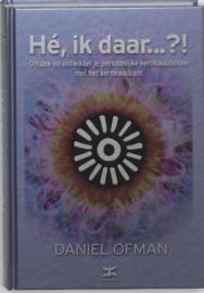 Hé ik daar?! Ontdek En Ontwikkel Je Persoonlijke Kernkwaliteiten Met Het Kernkwadrant , Daniel Ofman