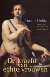 De kracht van echte vrouwen een hemelse liefdesgids ,  David Deida