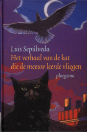 Het verhaal van de kat die de meeuw leerde vliegen ,  Luis Sepúlveda