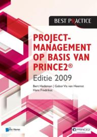 Projectmanagement op basis van PRINCE2 / Editie 2009 2009 A , Bart Hedeman+Gabor Vis van Heemst+ Hans Fredriksz