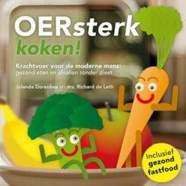 OERsterk koken! krachtvoer voor de moderne mens: gezond eten en afvallen zonder dieet , Jolanda Dorenbos