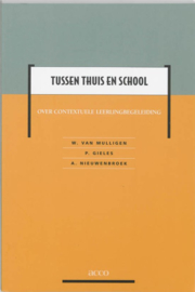 Tussen thuis en school over contextuele leerlingbegeleiding , W. van Mulligen