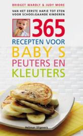 365 recepten voor baby's, peuters en kleuters van het eerste hapje eten voor schoolgaande kinderen ,  Bridget Wardley & Judy More