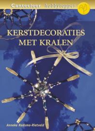 Kerstdecoraties Met Kralen , Anneke Radsma-Rietveld Serie: Cantecleer hobbytopper