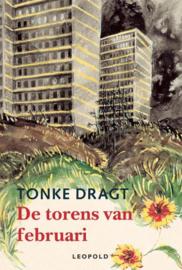 De Torens Van Februari een (vooralsnog) anoniem dagboek , Tonke Dragt