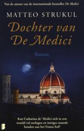 Medici 3 - Dochter van De Medici Deel 3 van de De Medici-serie , Matteo Strukul Serie: Medici