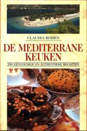 De Mediterrane Keuken 250 eenvoudige en authentieke recepten , Claudia Roden