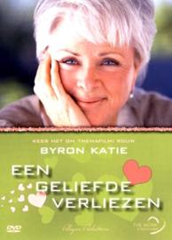 Byron Katie - Een Geliefde Verliezen