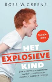 Het explosieve kind over het opvoeden en begrijpen van snel gefrustreerde en chronisch inflexibele kinderen , Ross Greene