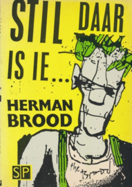 Stil daar is ie , Herman Brood