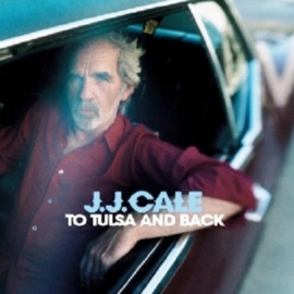 To Tulsa and Back, JJ Cale (John Cale)