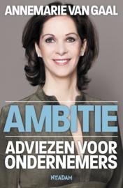 Ambitie adviezen voor ondernemers , Annemarie van Gaal