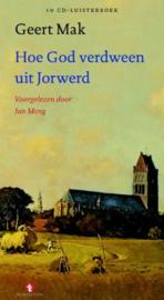 Hoe God verdween uit Jorwerd 10CD's (luisterboek) Luisterboek Voorgelezen Door Jan Meng , Geert Mak