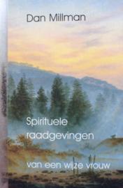 Spirituele Raadgevingen Van Een Wijze Vrouw ,  D Millman  Serie: Mystieke verhalen