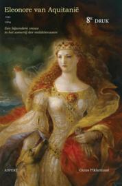 Eleonore van Aquitanië (1122-1204) een bijzondere vrouw in het zomertij der middeleeuwen , Guus Pikkemaat