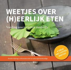 Weetjes over (h)eerlijk eten voeding ons vergeten medicijn , Rineke Dijkinga
