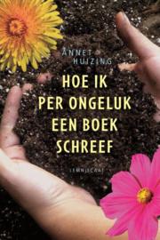 Hoe ik per ongeluk een boek schreef Winnaar van de Zilveren Griffel 2015 , Huizing, Annet