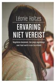 Ervaring niet vereist nagelaten document een jonge psycholoog over haar werk in een tbs-kliniek , Leonie Holtes