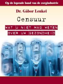 Censuur wat u niet mag weten over uw gezondheid ,  Gábor Lenkei