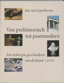 Van prehistorisch tot postmodern een beknopte geschiedenis van de kunst ,  J. van Laarhoven