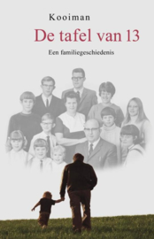 De tafel van 13 een familiegeschiedenis ,  Kooiman