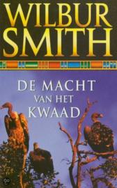 De macht van het kwaad ,  Wilbur Smith