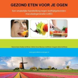 Gezond eten voor je ogen een smakelijke handreiking tegen leeftijdsgebonden maculadegeneratie , Karlijn de Winter